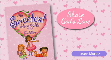 The Sweetest Story Bible for Toddlers: Coming December 2014. Preview Now.